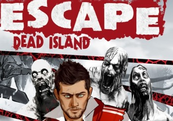 ESCAPE Dead Island on November 18th