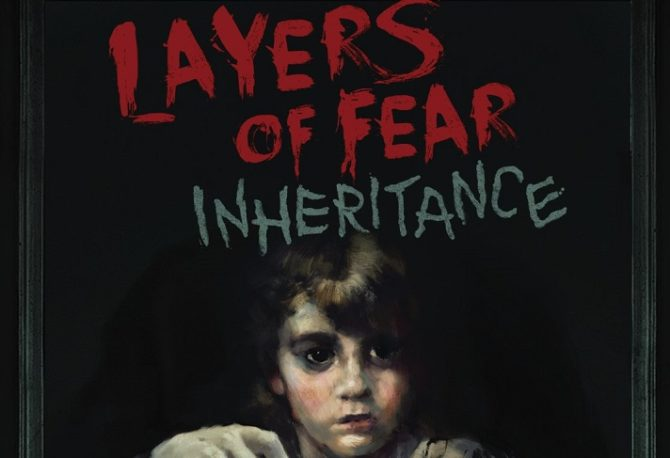 """Layers of Fear New DLC """"Inheritance"""" Now Available"""